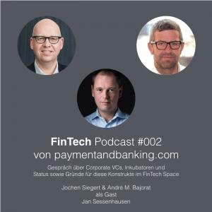 FinTech Podcast #002 – Corporate VCs und Inkubatoren im FinTech Space