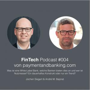 FinTech Podcast #004 – Was ist eine White-Label Bank? Anbieter – Nutzer
