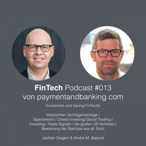 FinTech Podcast #013 – Investment & Saving FinTechs