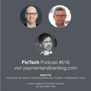 FinTech Podcast #016 – Apple Pay Einschätzung / Status / Internationalisierung / Ausblick / Wettbewerb / Fazit