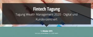 """Gastbeitrag zur Banking und Fintech-Konferenz """"Wealth Management 2020 – So geht's digital und kundenzentriert"""""""