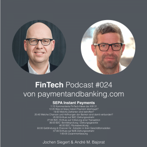 FinTech Podcast #024 – SEPA Instant Payments