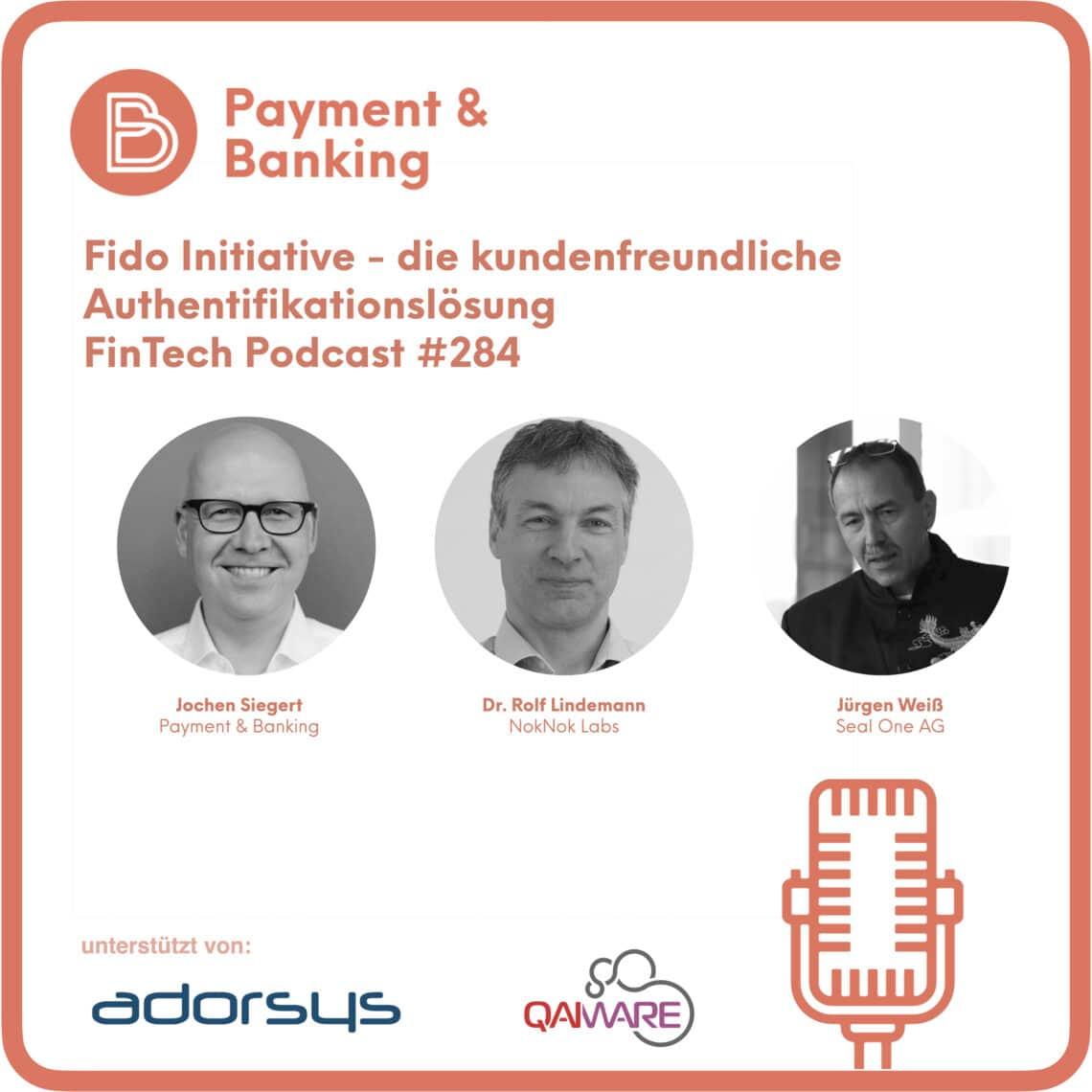 Fido Initiative - die kundenfreundliche Authentifikationslösung - FinTech Podcast #284