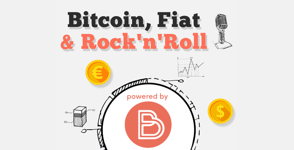 Bitcoin, Fiat & Rock 'n' Roll meets Payment & Banking