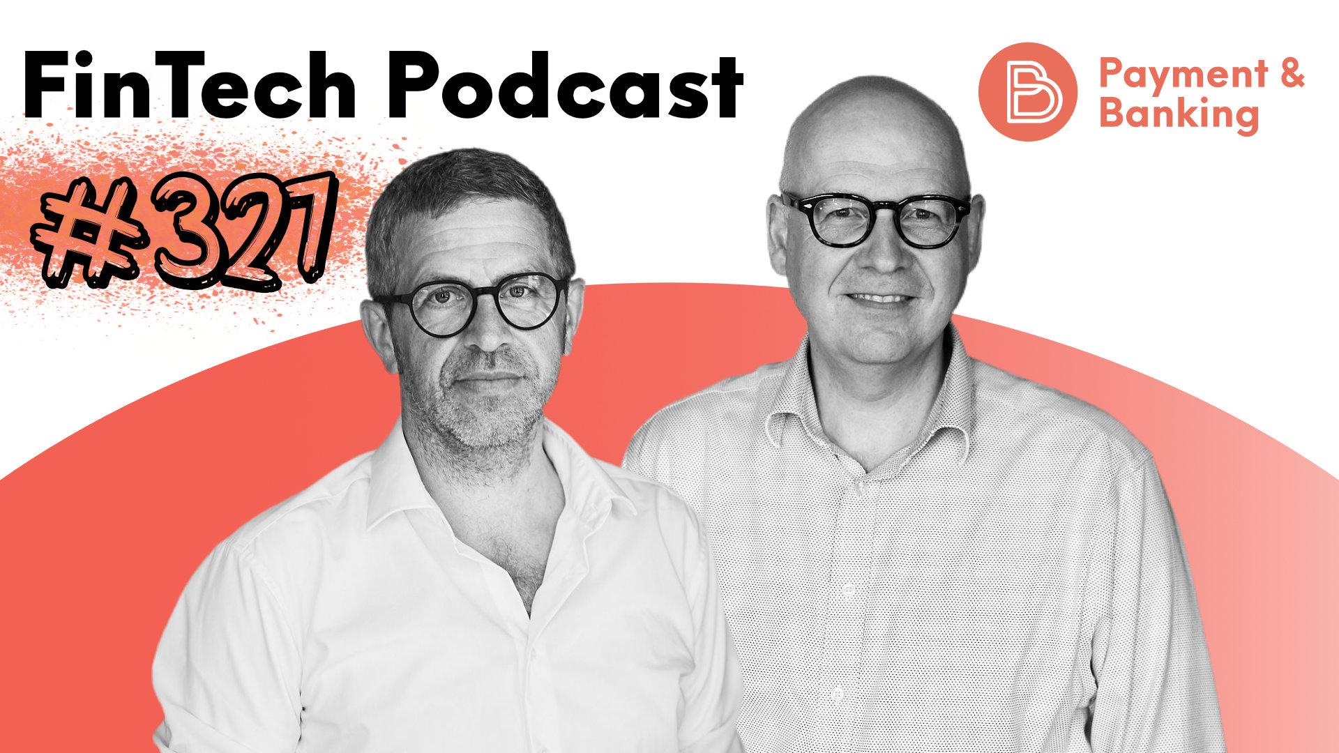 André M. Bajorat und Jochen Siegert moderieren den FinTech Podcast #327