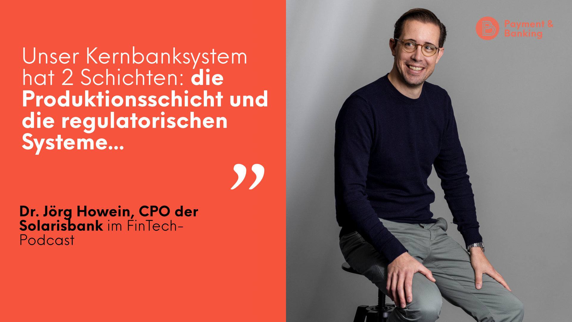 Dr. Jörg Howein, CPO der Solarisbank im Payment and Banking Fintech-Podcast